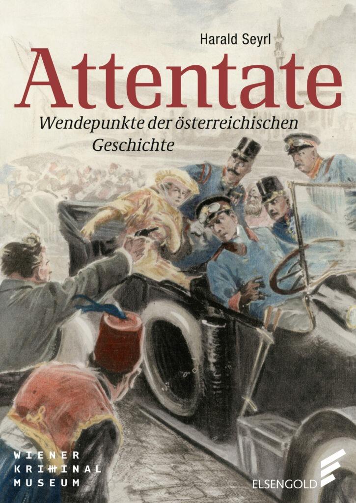 Attentate_Österreich_Geschichte_Buch