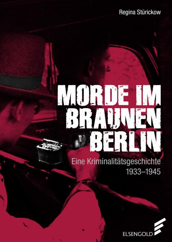 Morde im braunen Berlin Kriminalgeschichte