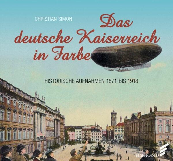 Das deutsche Kaiserreich in Farbe Bildband Fotografien