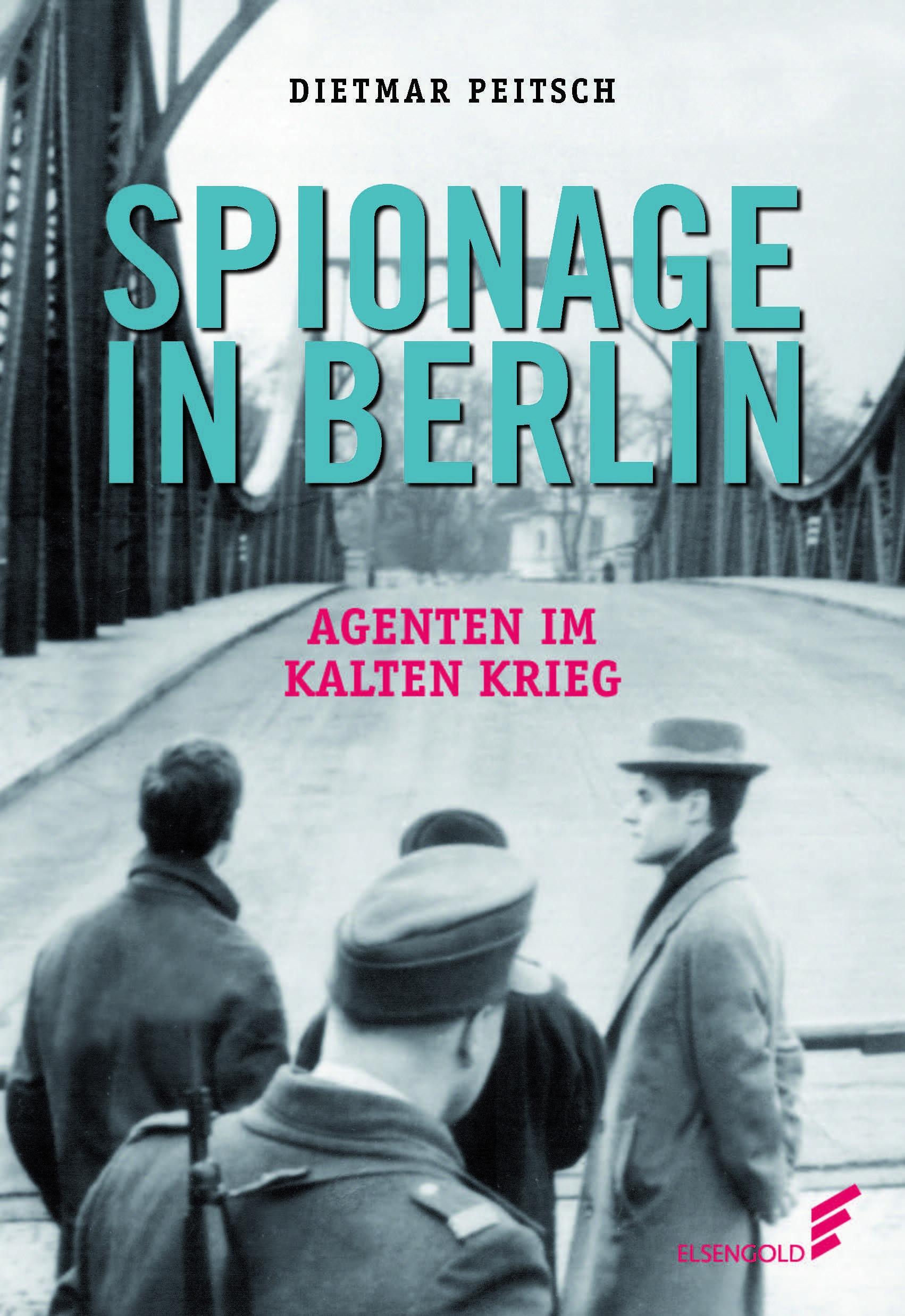 Spionage Berlin Agenten Kalter Krieg Buch