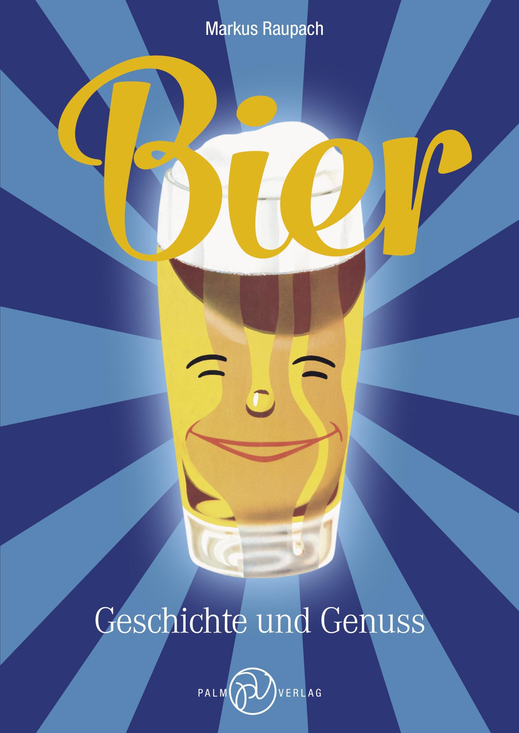 Das Bild zeigt das Cover des Buches Bier. Geschichte und Genuss von Markus Raupach.
